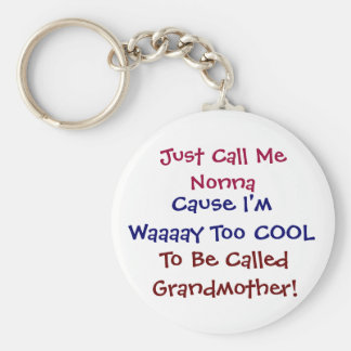 Just Call Me Nonna Cool Grandmother Keychain