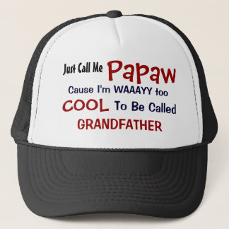 Just Call Me Papaw I'm Too Cool Grandfather Hat