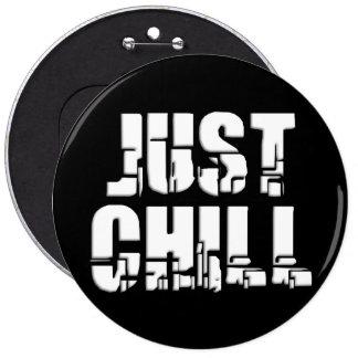 Just Chill 6 Cm Round Badge