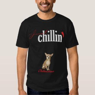 Just Chillin' Chihuahua Shirts