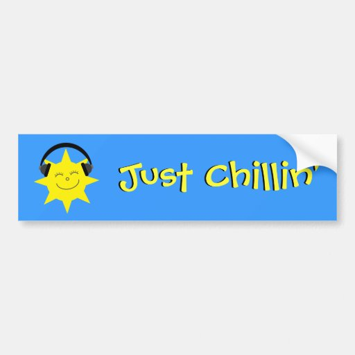 Just Chillin' Sun With Headphones Bumper Stickers