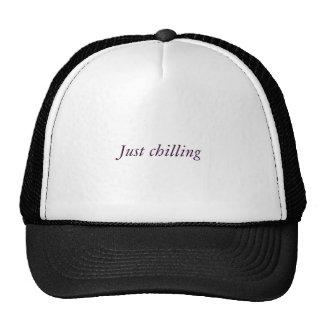 Just chilling trucker hats