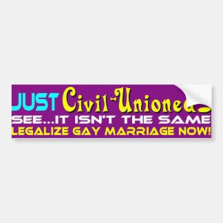 Just Civil-Unioned Bumper Sticker