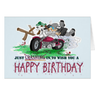 Just Crashing in to wish you a Happy Birthday! Greeting Card