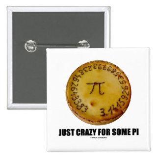 Just Crazy For Some Pi (Pi / Pie Math Humor) 15 Cm Square Badge