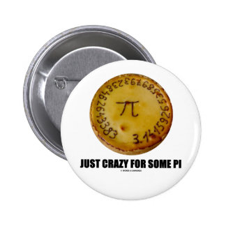 Just Crazy For Some Pi (Pi / Pie Math Humor) 6 Cm Round Badge