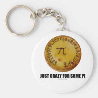 Just Crazy For Some Pi (Pi / Pie Math Humor) Keychain