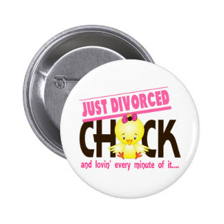 Just Divorced Chick Pinback Buttons