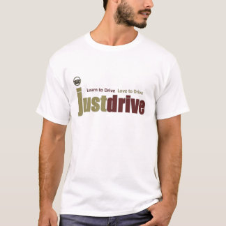Just drive T-Shirt