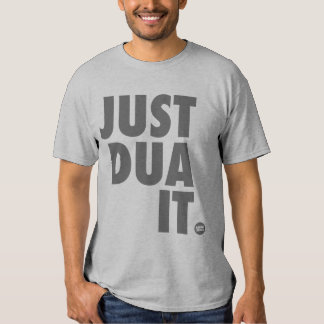 Just Dua It T-Shirt