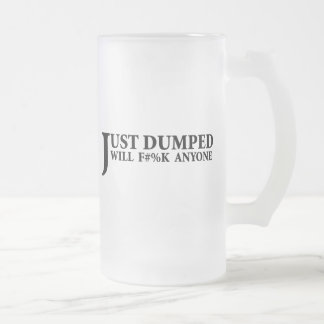Just Dumped Frosted Glass Mug