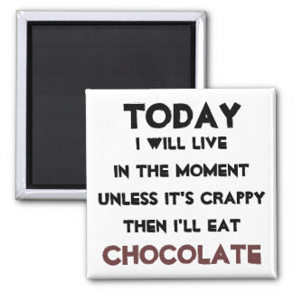 """Just eat Chocolate"" quote magnet"
