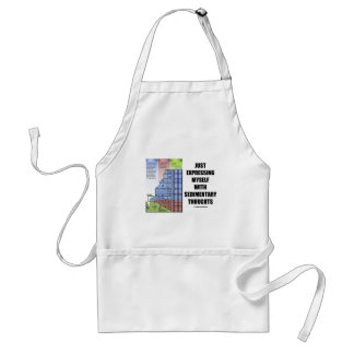 Just Expressing Myself With Sedimentary Thoughts Standard Apron