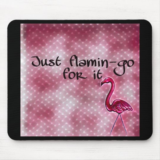 Just flamin-go for it inspirational mouse mat