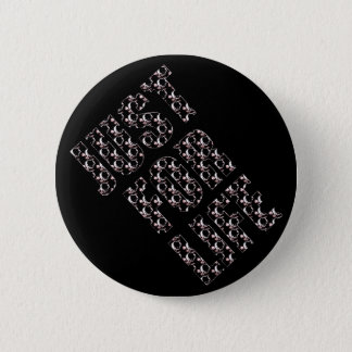 """""""JUST FOR LIFE"""" Standard, 2¼ Inch Round Button"""