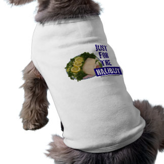 just for the halibut humorous parody Pet Clothing