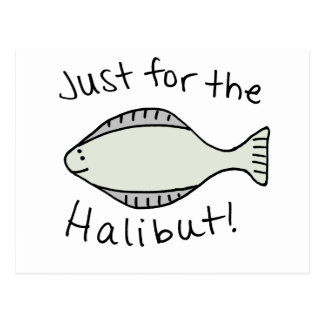 Just for the Halibut Postcard