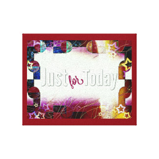 Just for Today Canvas Print