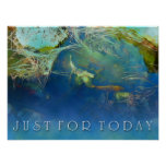 Just for Today Koi Pond Poster Print