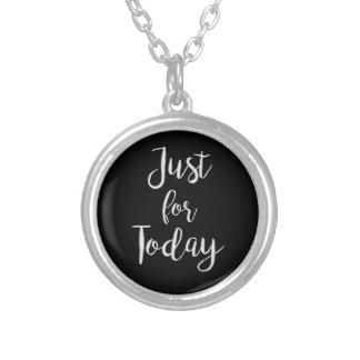 """""""Just for Today"""" NA recovery quote gift necklace"""