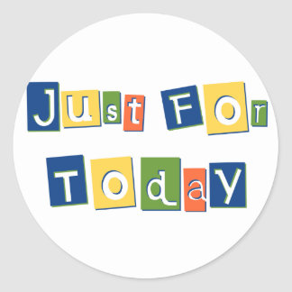 Just for Today Round Sticker