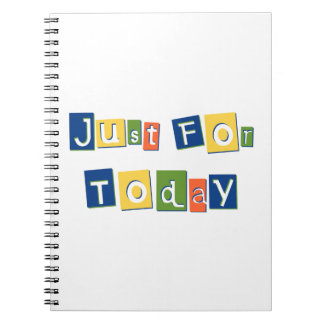 Just for Today Spiral Notebooks