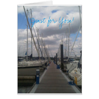 Just for You card on a peaceful waterfront marina!