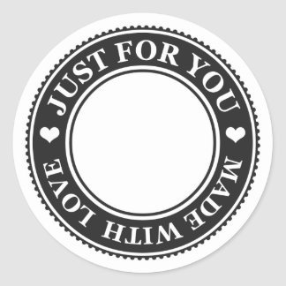 Just for You Made with Love Black and White Classic Round Sticker