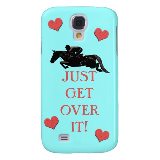 Just Get Over It Horse Jumper Samsung Galaxy S4 Cover