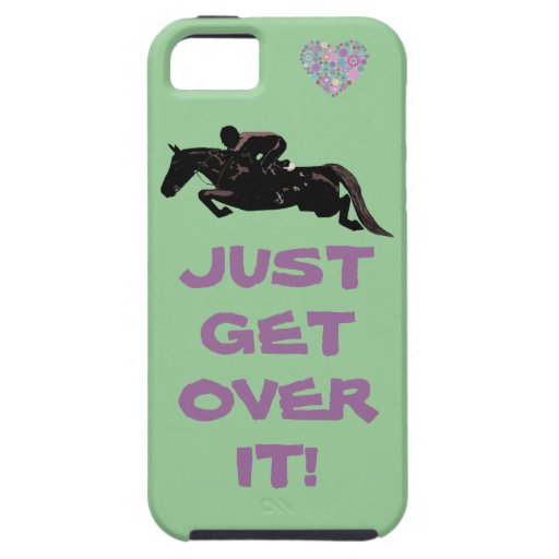 Just Get Over It Horse Jumper iPhone 5 Case