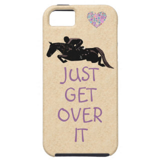 Just Get Over It Horse Jumper Tough iPhone 5 Case
