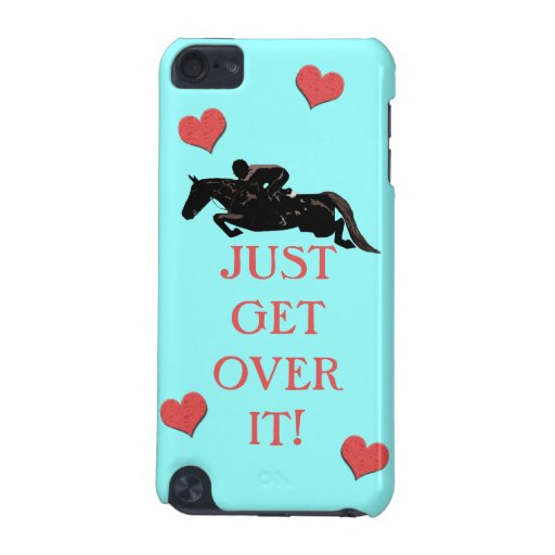 Just Get Over It Horse Jumper iPod Touch (5th Generation) Cover