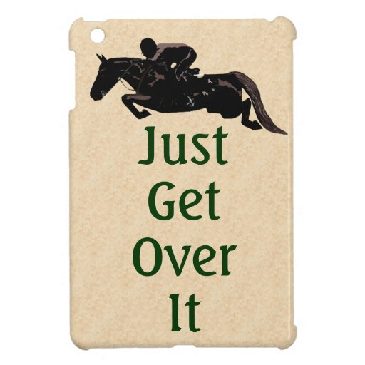 Just Get Over It Horse Jumper Case For The iPad Mini