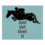 Just Get Over It Horse Jumping Poster
