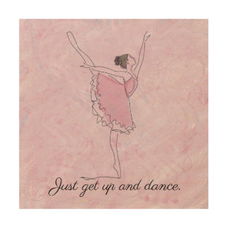 Just get up and dance, Ballerina Wood Wall Decor