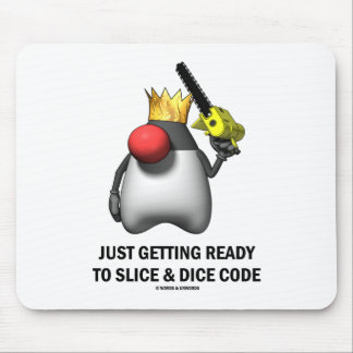 Just Getting Ready To Slice & Dice Code (Duke) Mouse Mat
