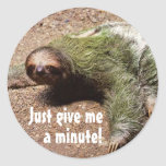 Just give me a minute! sticker
