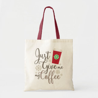 Just Give Me My Coffee - It's Just a Cup - Red Cup Budget Tote Bag