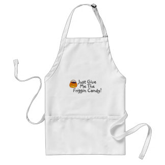 Just Give Me The Friggin Candy Pumpkin Apron