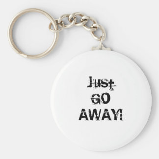 Just Go Away. Grungy Font. Black White Custom Basic Round Button Key Ring