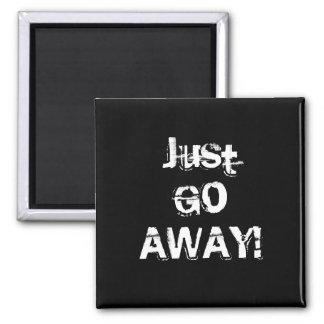Just Go Away Grungy Font Black White Custom Fridge Magnets