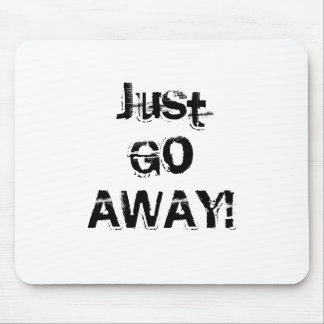Just Go Away. Grungy Font. Black White Custom Mouse Pads