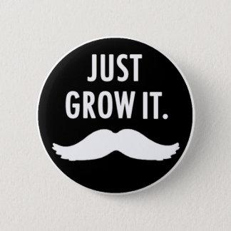Just Grow It Moustache Button