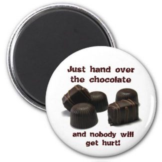 Just hand over the chocolate refrigerator magnet