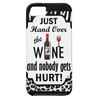 Just Hand Over the Wine iPhone 5 Cover