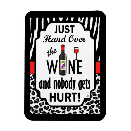 Just Hand Over the Wine! Rectangular Photo Magnet