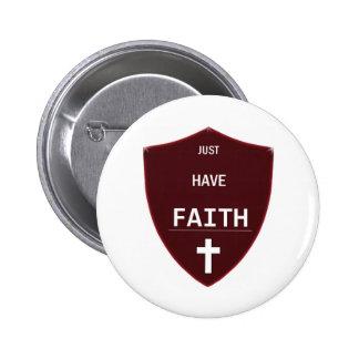 Just Have Faith 6 Cm Round Badge