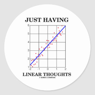 Just Having Linear Thoughts Stats Humor Round Sticker
