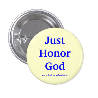 Just Honor God Button