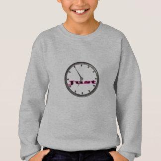 Just in Time Sweatshirt